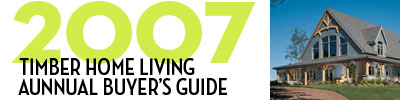 2007 Timber Home Living Annual Buyer's Guide