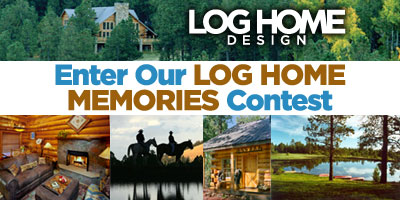 Log Home Design Memories Contest